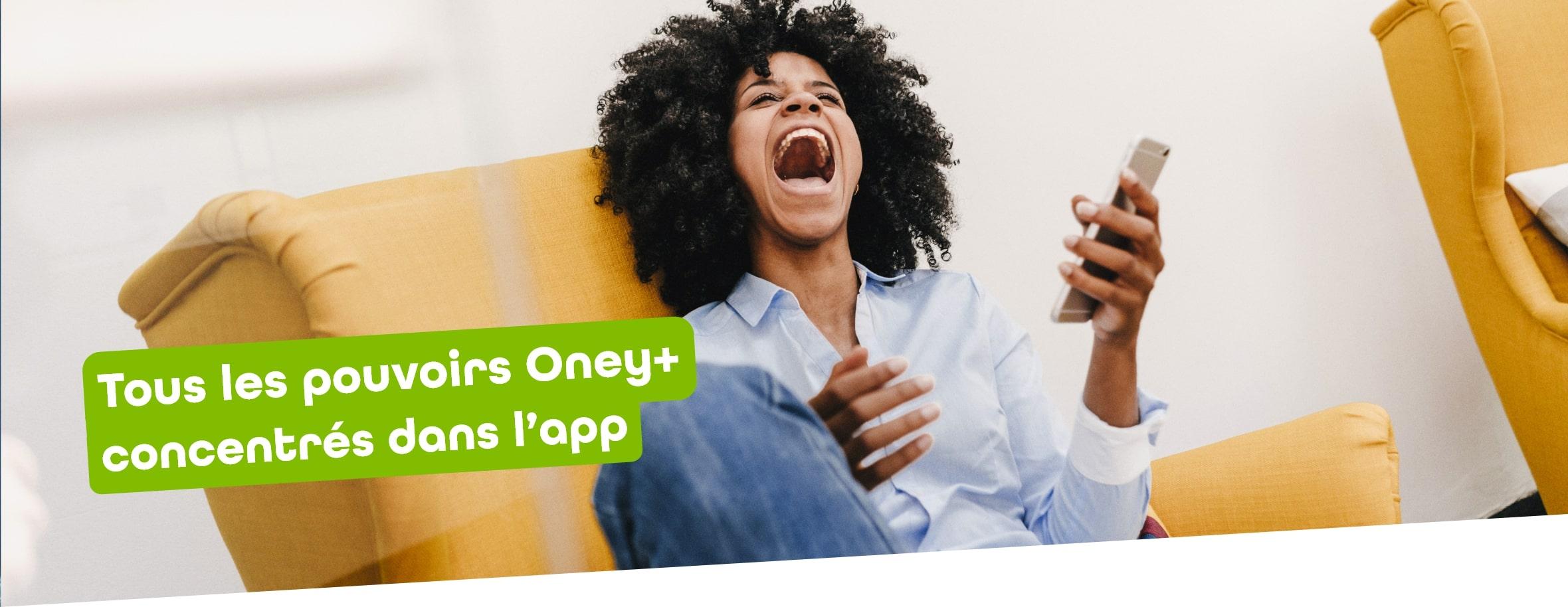 Tous les pouvoirs Oney+ concentrés dans l'app